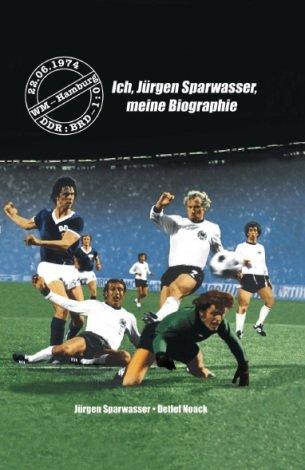 Ich, Jürgen Sparwasser, meine Biographie