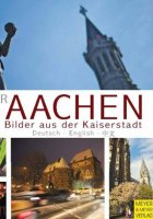 Aachen - Bilder aus der Kaiserstadt