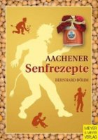 Aachener Senfrezepte