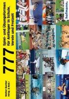 777 Spiel- und Übungsformen für Anfänger in Schule, Verein und Freizeit