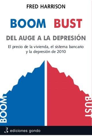 BOOM BUST 2010, DEL AUGE A LA DEPRESIÓN