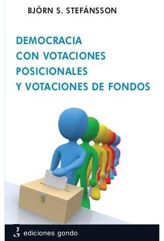 DEMOCRACIA CON VOTACIONES POSICIONALES Y VOTACIONES DE FONDOS