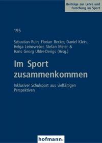 Im Sport zusammenkommen - Inklusiver Schulsport aus vielfältigen Perspektiven