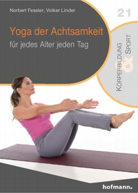 Yoga der Achtsamkeit - für jedes Alter jeden Tag