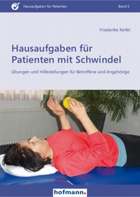 Hausaufgaben für Patienten mit Schwindel - Übungen und Hilfestellungen für Beroffene und Angehörige