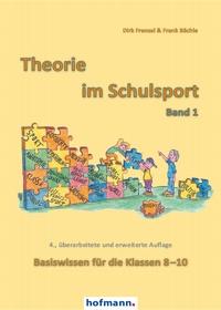 Theorie im Schulsport - Band 1 - Basiswissen für die Klassen 8-10